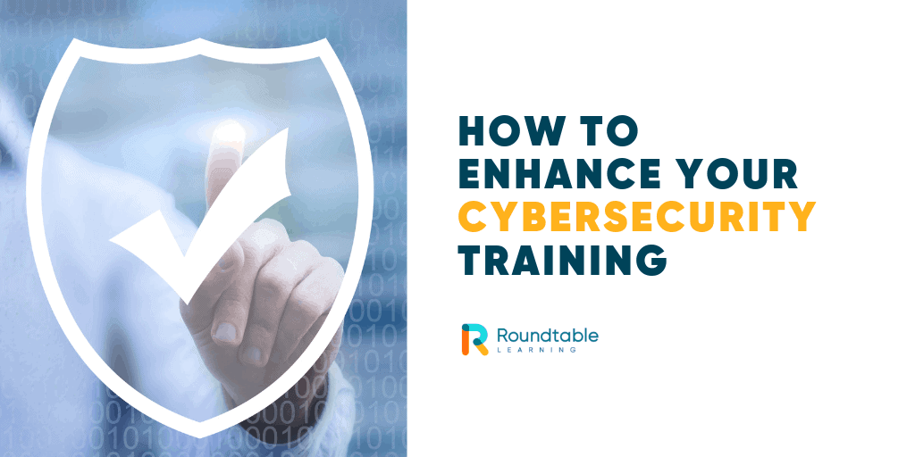 How to enhance your cybersecurity training
