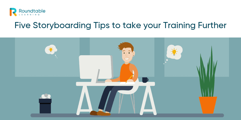 Five storyboarding tips to take your training further