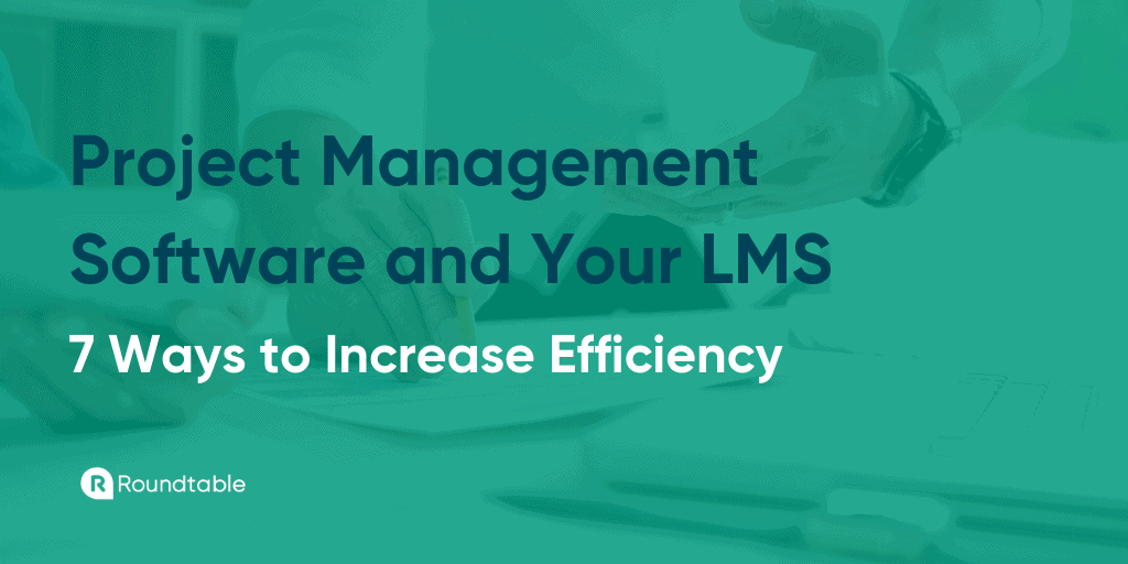 Project management software and your LMS