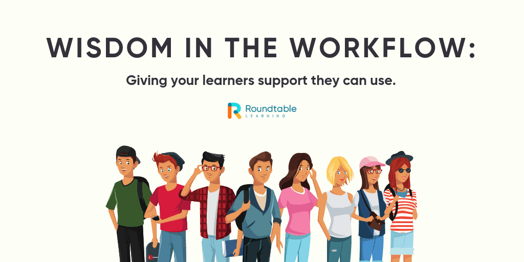 Wisdom in the workflow: give your learners performance support they can use