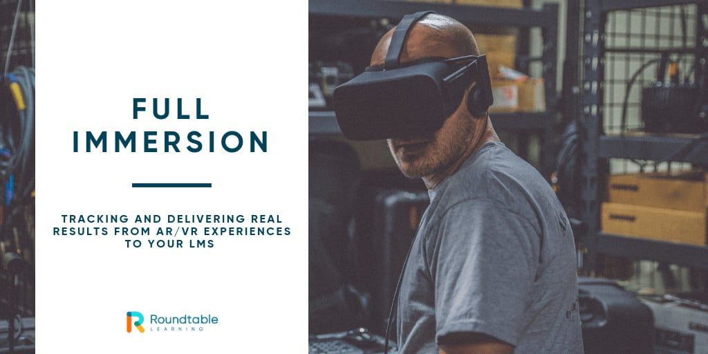 True immersion for AR/VR: reaching results in your LMS