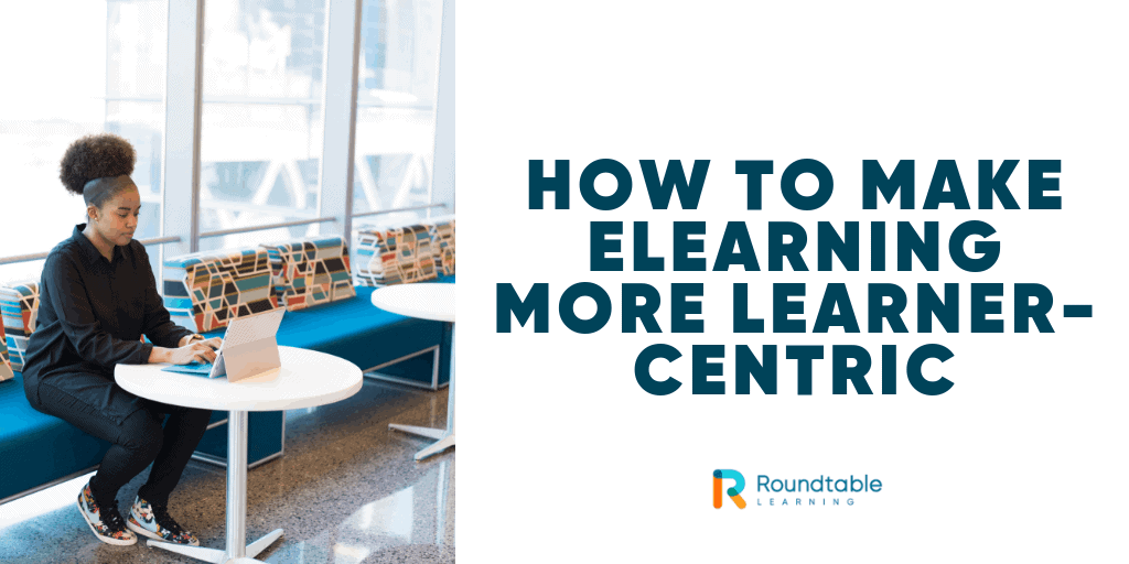How to make eLearning more learner-centric