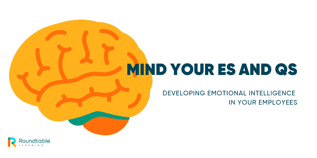 Mind Your Es and Qs part 2: developing EI in your employees