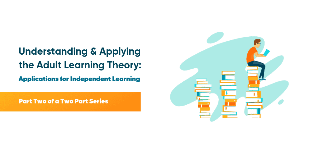 Adult Learning Theory: Applications for Independent Learning