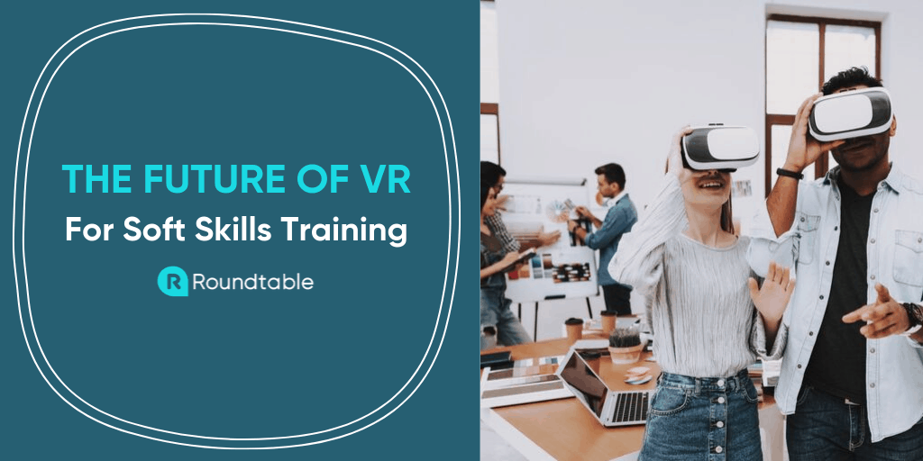 The Future of VR for Soft Skills