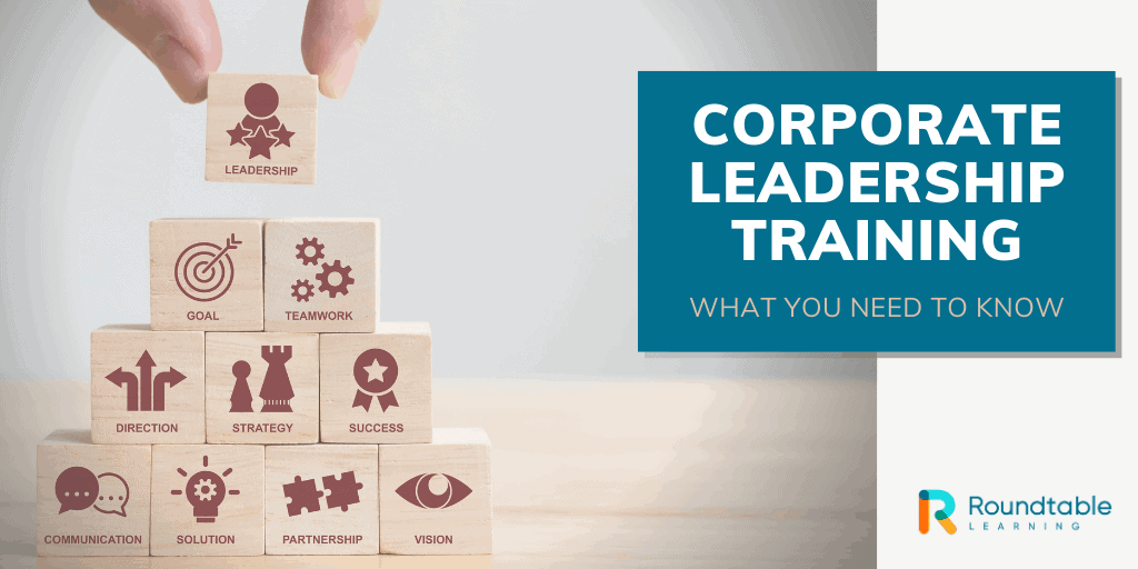 Corporate Leadership Training: What You Need To Know