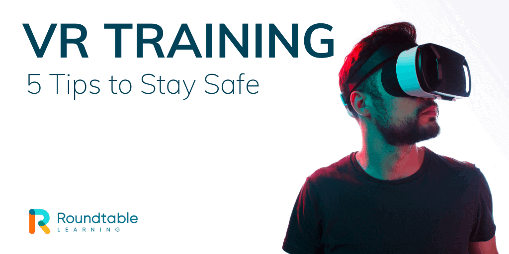 VR Training Safety: 5 Tips You Need To Know