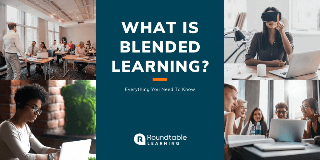 What is Blended Learning? Everything You Need To Know