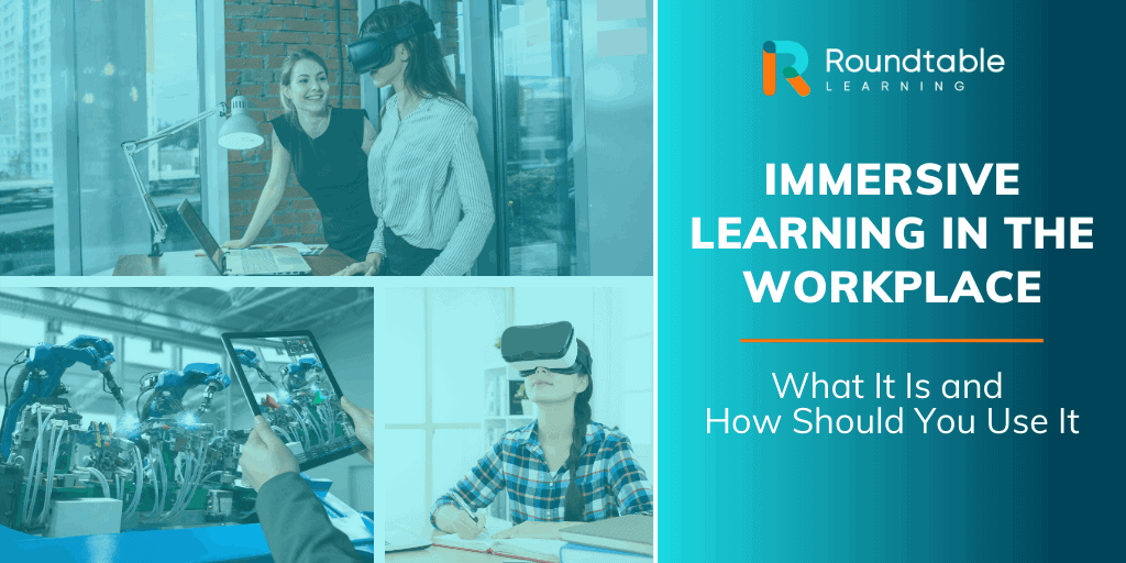 Immersive Learning: What It Is and How To Use It