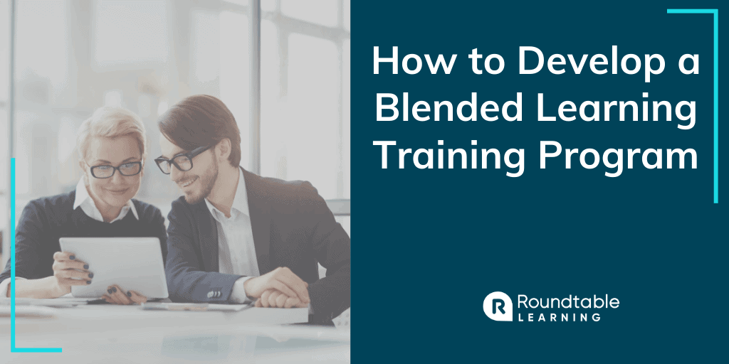 How to Develop a Blended Learning Training Program