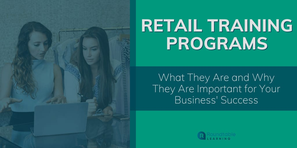Retail Training: What It Is And Why It's Important