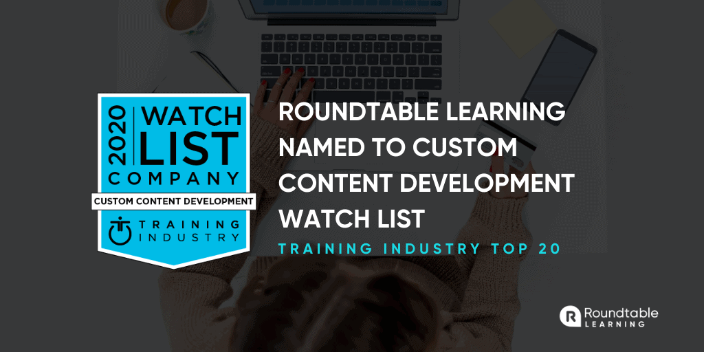 Roundtable Named 2020 Top Custom Content Development Company To Watch