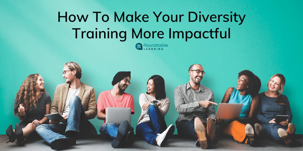 Diversity Training: How To Make It Meaningful & Impactful