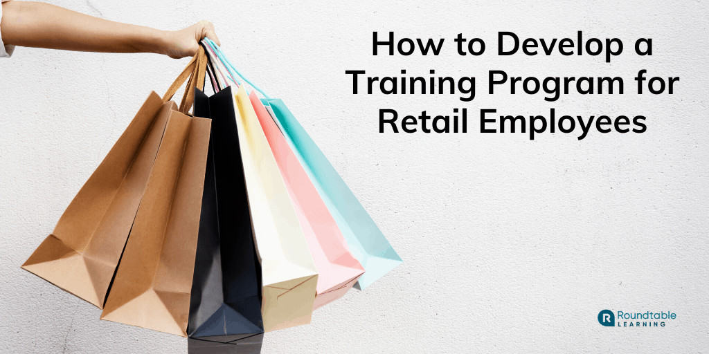 How to Develop a Training Program for Retail Employees