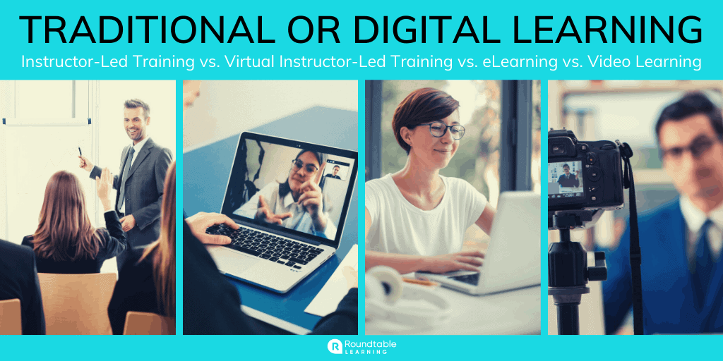 ILT vs. VILT vs. eLearning vs. Video Learning: Traditional or Digital Learning