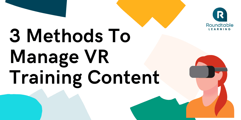 3 Methods To Manage VR Training That You Need To Know