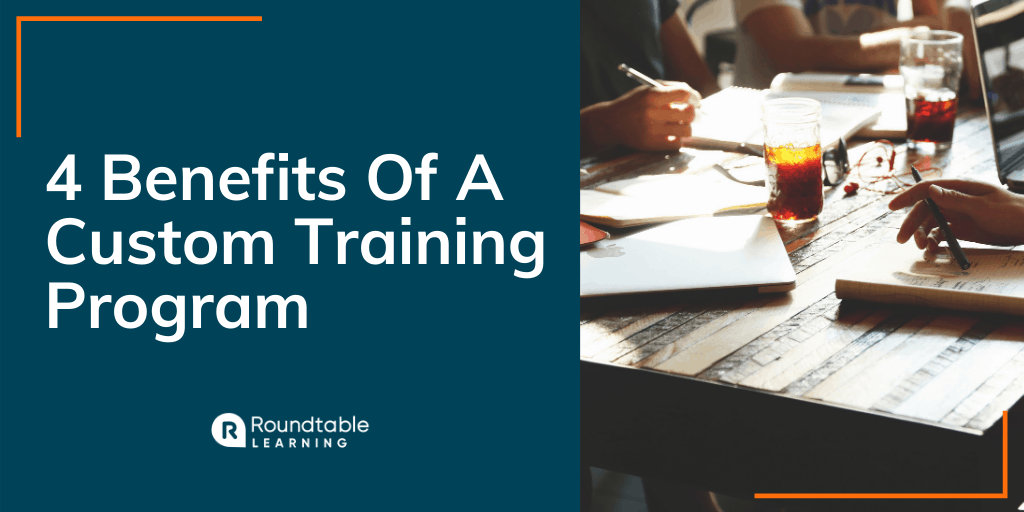 4 Benefits Of A Custom Training Program