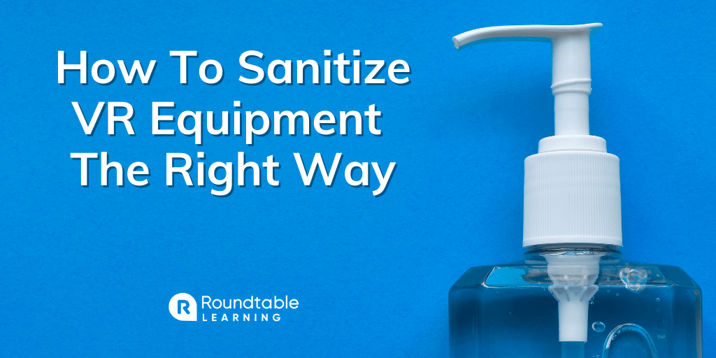 How To Sanitize VR Equipment The Right Way