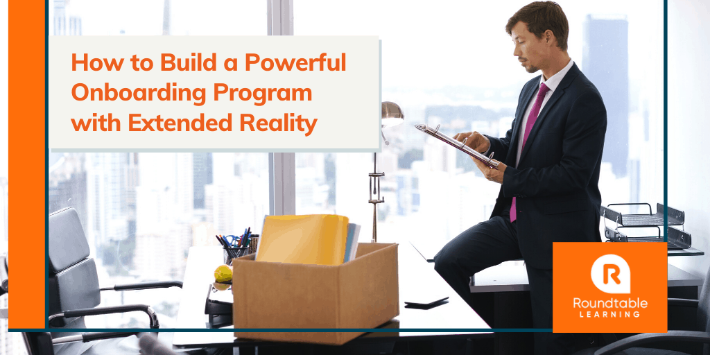 How To Build A Powerful Onboarding Program With Extended Reality