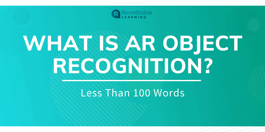 What is AR Object Recognition? Less Than 100 Words