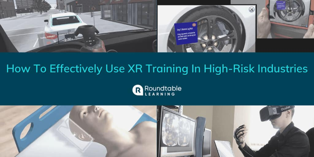 How To Effectively Use XR Training In High-Risk Industries: 4 Examples