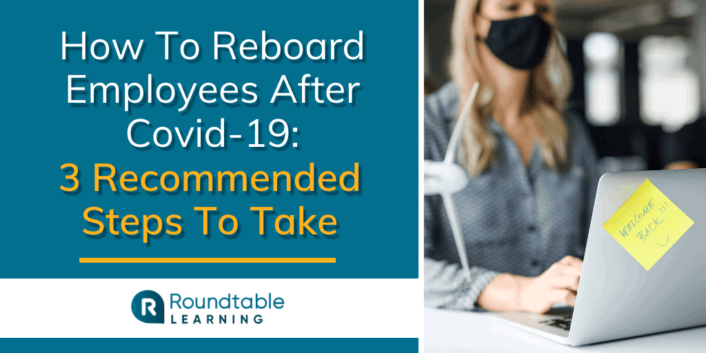 How To Reboard Employees After Covid-19: 3 Recommended Steps To Take