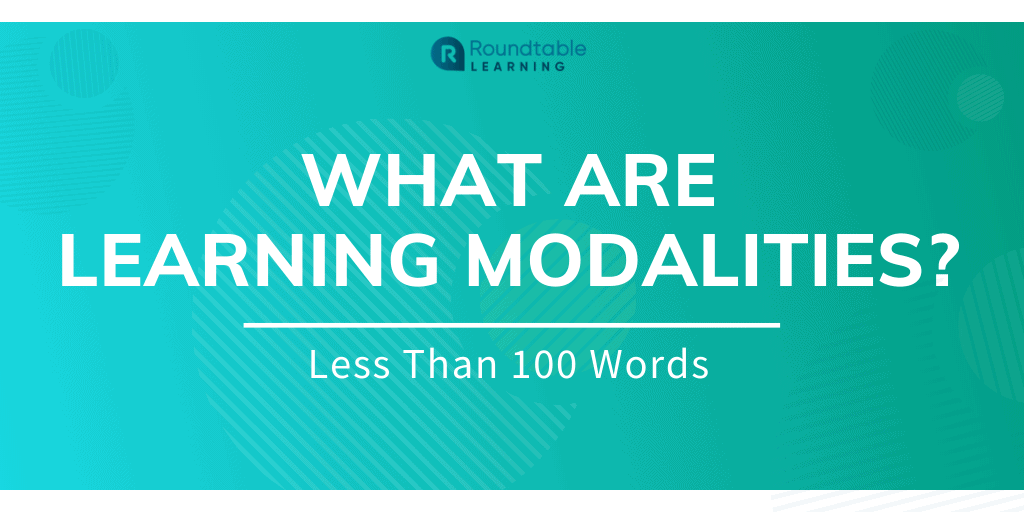 What Are Learning Modalities? Less Than 100 Words