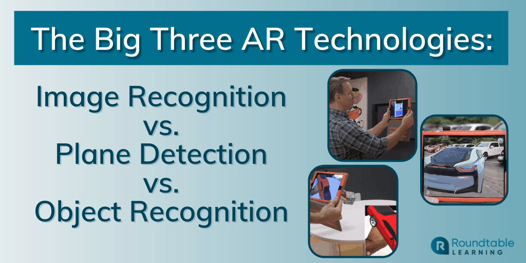 The Big Three AR Technologies: Image Recognition vs. Plane Detection vs. Object Recognition