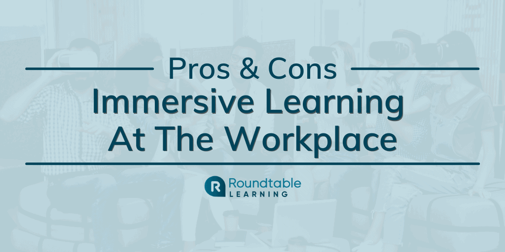 Immersive Learning At The Workplace With AR And VR: Pros And Cons