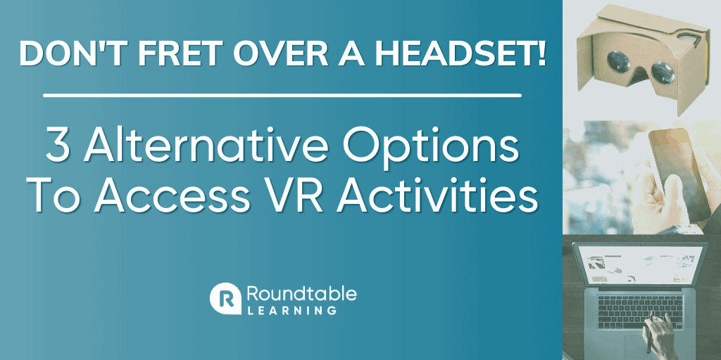 How To Access Virtual Reality Without A Headset: 3 Alternative Options