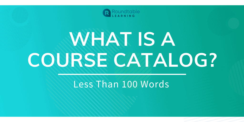 What Is A Course Catalog? Less Than 100 Words