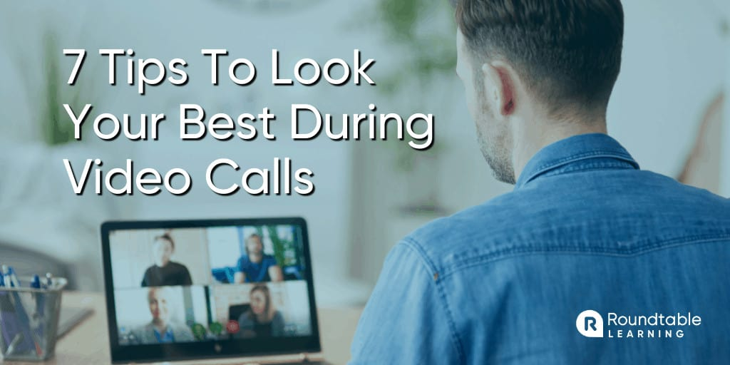 7 Tips To Look Your Best During Virtual Instructor-Led Training