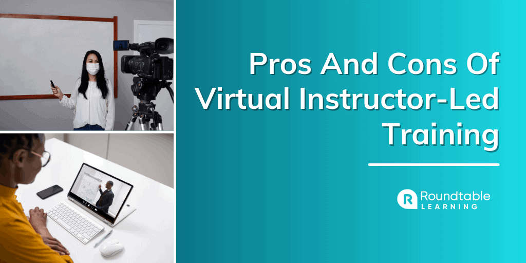 Pros And Cons Of Virtual Instructor-Led Training