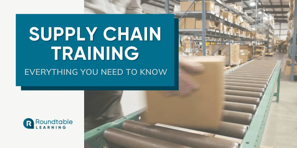 Supply Chain Training: Everything You Need To Know