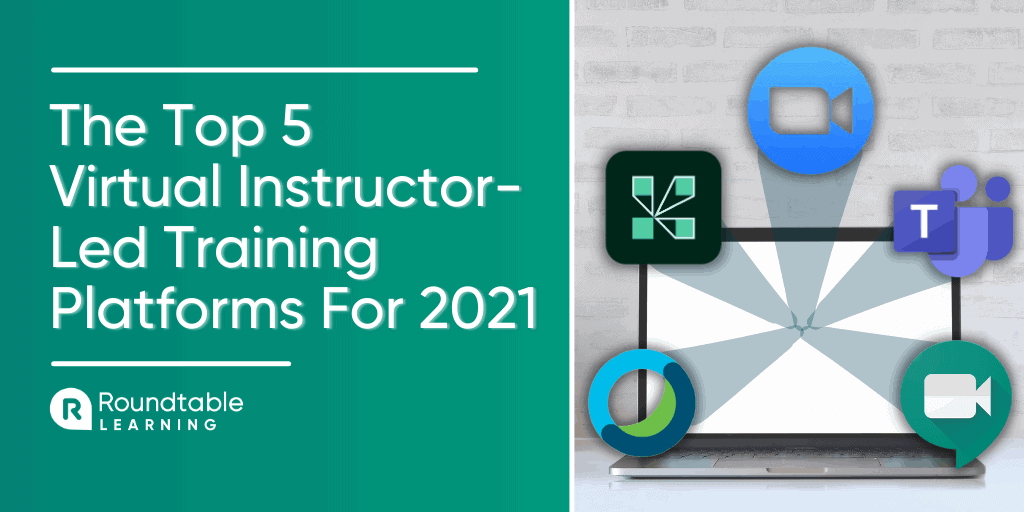 The Top 5 Virtual Instructor-Led Training Platforms For 2021