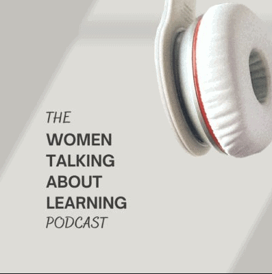 The Women Talking About Learning Podcast