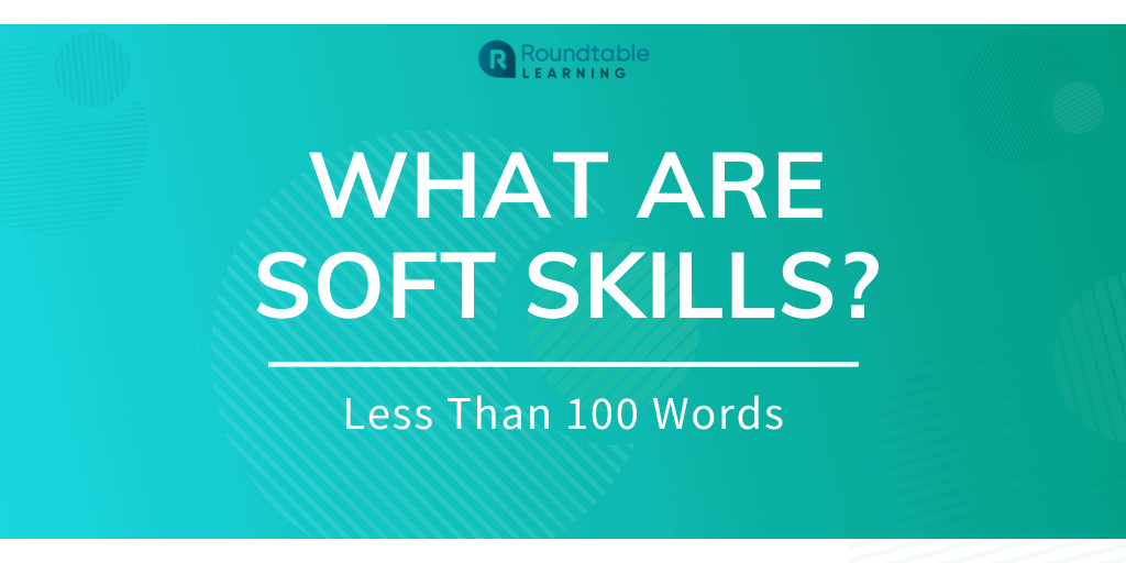 What Are Soft Skills? Less Than 100 Words