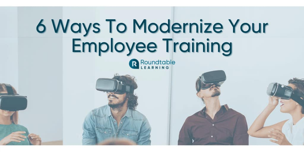 6 Innovative Ways To Modernize Your Corporate Employee Training