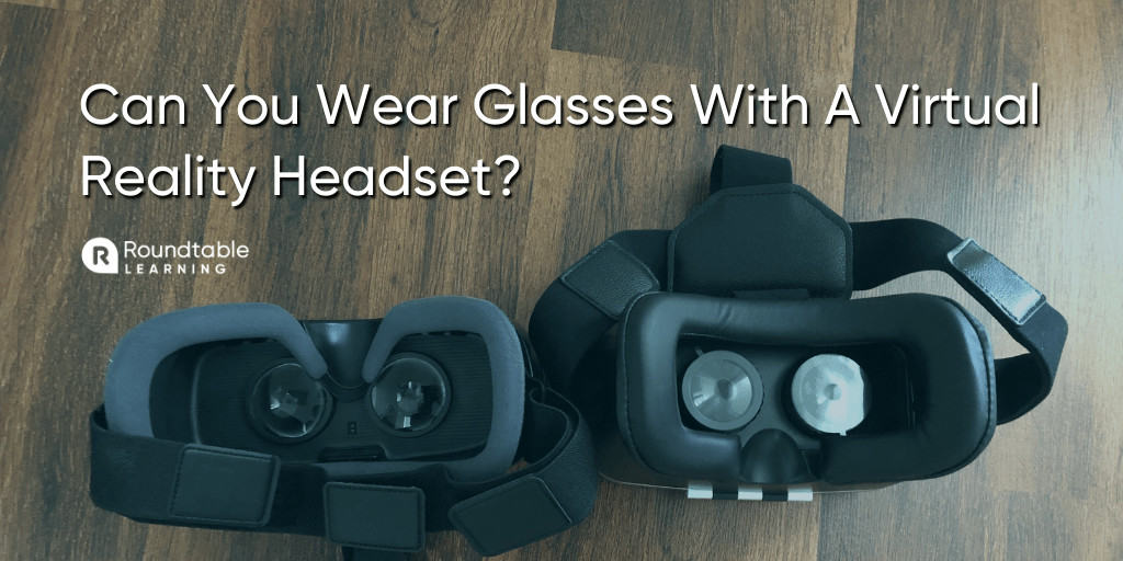 Can You Wear Glasses With A Virtual Reality Headset? Tips For Comfort And Clarity
