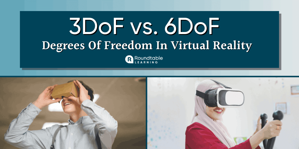 3DoF vs. 6DoF Virtual Reality: Which Is Better?
