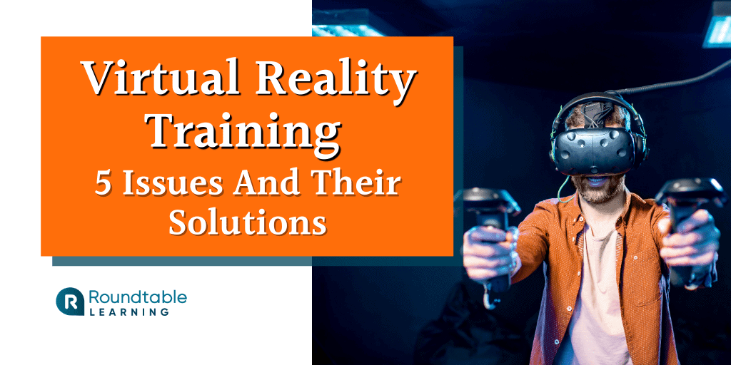 5 Problems With Virtual Reality Training They Don't Want You To Know