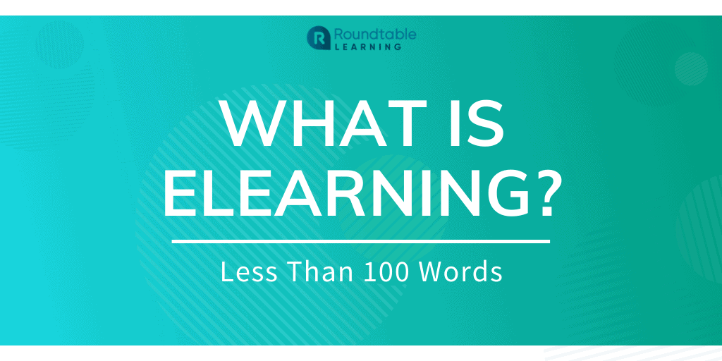 What Is eLearning? Less Than 100 Words