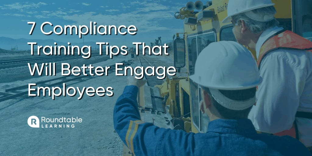 7 Innovative Compliance Training Tips That Will Better Engage Employees
