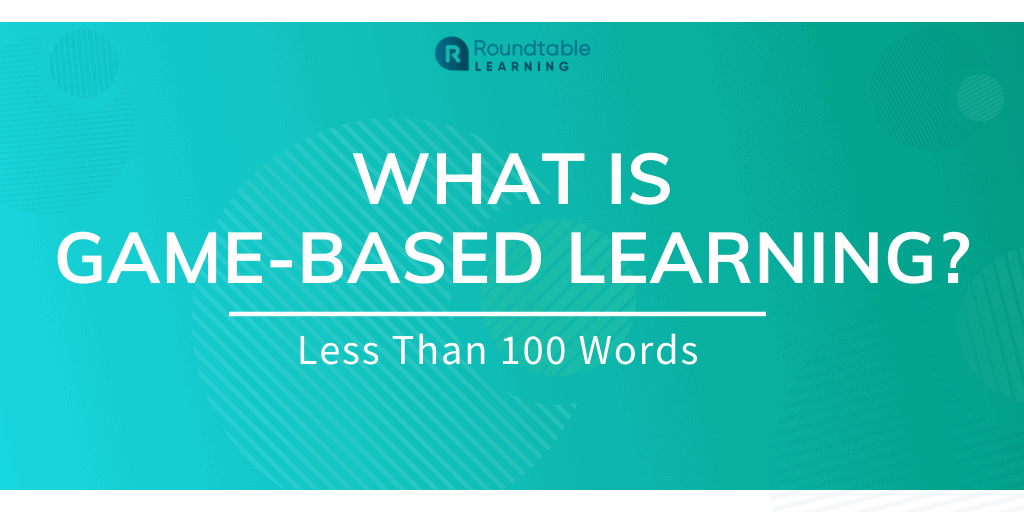 What Is Game-Based Learning? Less Than 100 Words