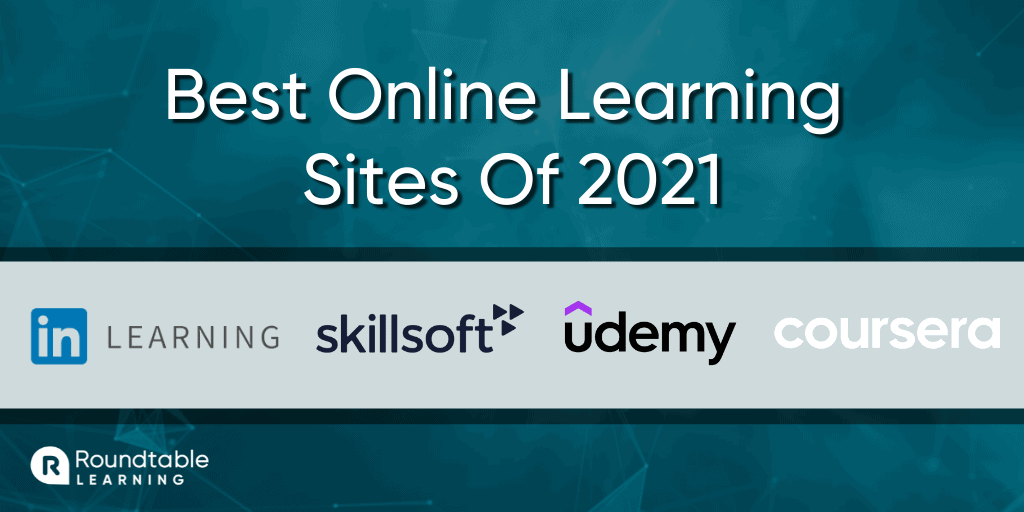 Best Online Learning Sites 2021: LinkedIn Learning, SkillSoft, uDemy Business, Coursera for Teams