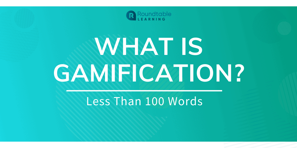 What Is Gamification? Less Than 100 Words